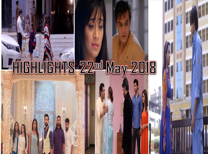 Indian TV Shows And Their Highlights Of The Day – 22nd May 2018!