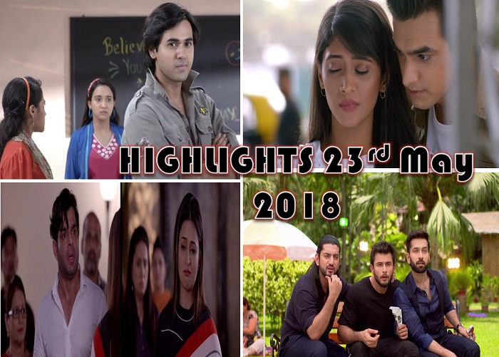 TV Shows And Their Highlights Of The Day – 23rd May 2018!