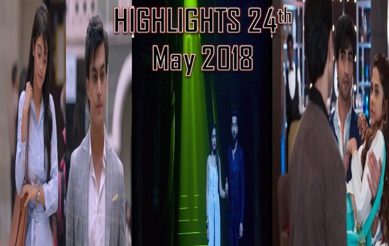 TV Shows And Their Highlights Of The Day – 24th May 2018!