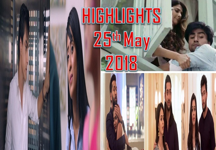 Indian TV : Daily Soaps And Their Highlights Of The Day – 25th May 2018!