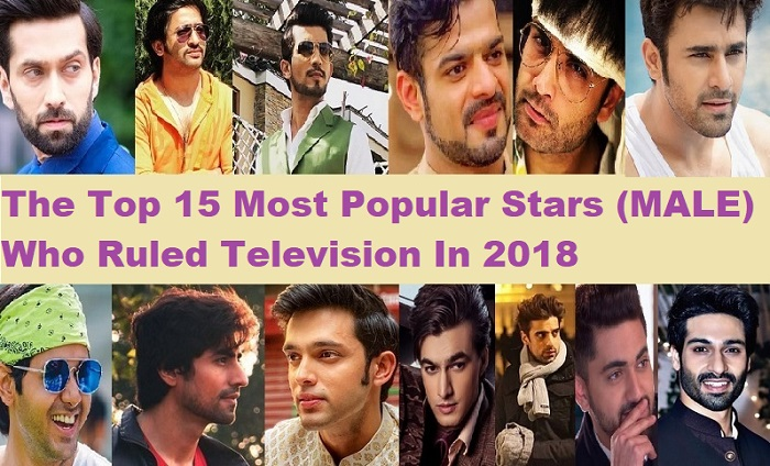 The Top 15 Most Popular Stars (MALE) Who Ruled Television In 2018!