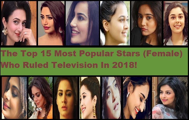 The Top 15 Most Popular Stars (FEMALE) Who Ruled Television In 2018!